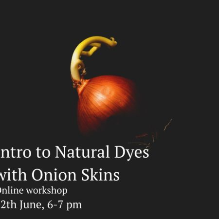 Introduction to Natural Dyeing using Onion Skins