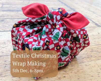 Textile Christmas Wrap Making – 5th December